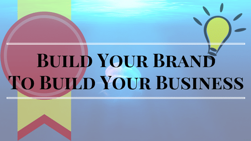 Branding – Building Your Brand to Build Your Home Staging Business